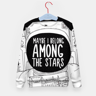 Miniatur Maybe I belong Among The Stars Kid's Sweater, Live Heroes