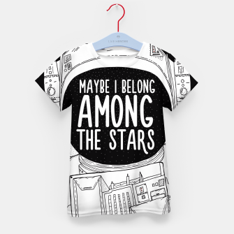 Miniatur Maybe I belong Among The Stars Kid's T-shirt, Live Heroes