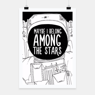 Miniatur Maybe I belong Among The Stars Poster, Live Heroes