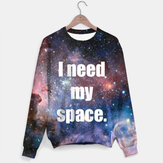 Thumbnail image of I Need My Space Galaxy Sweatshirt Jumper, Live Heroes