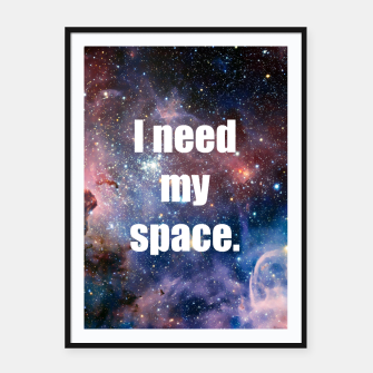 Thumbnail image of I Need My Space Galaxy Framed Poster Art, Live Heroes