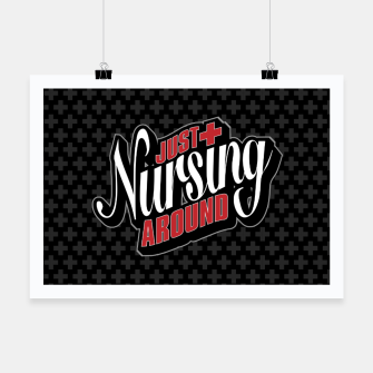 Thumbnail image of Just Nursing Around Poster, Live Heroes