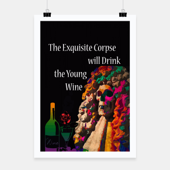 Miniatur The Exquisite Corpse will Drink the Young Wine Poster, Live Heroes