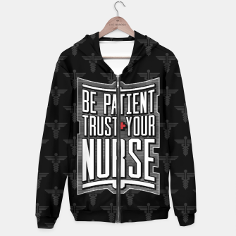Thumbnail image of Be Patient Trust Your Nurse Hoodie, Live Heroes