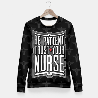 Thumbnail image of Be Patient Trust Your Nurse Fitted Waist Sweater, Live Heroes