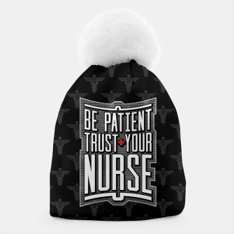 Thumbnail image of Be Patient Trust Your Nurse Beanie, Live Heroes
