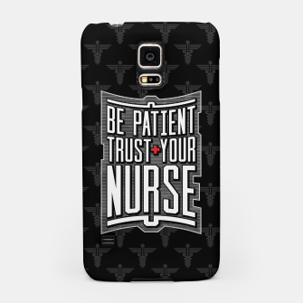 Thumbnail image of Be Patient Trust Your Nurse Samsung Case, Live Heroes