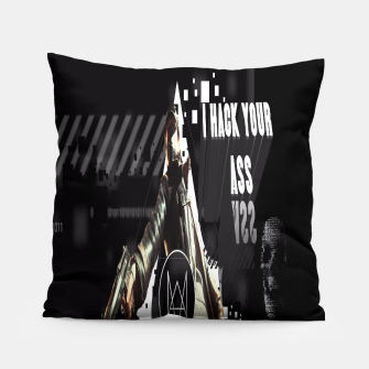 Thumbnail image of WATCH DOGS I HACK YOUR ASS 3D Pillow, Live Heroes