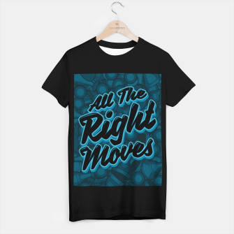 Thumbnail image of All The Right Chess Moves T-shirt regular, Live Heroes