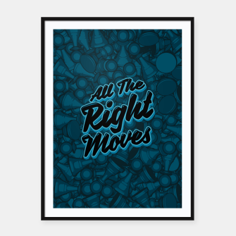 Thumbnail image of All The Right Chess Moves Framed poster, Live Heroes