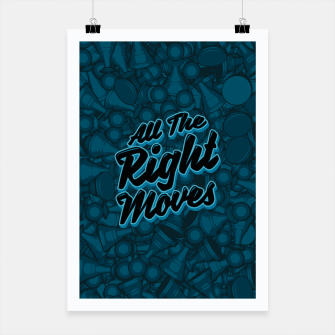 Thumbnail image of All The Right Chess Moves Poster, Live Heroes