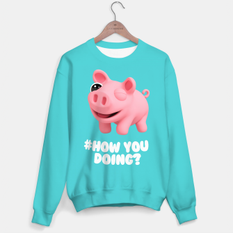 Thumbnail image of Rosa the Pig How you doing Blue Sweater, Live Heroes