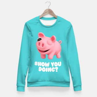 Thumbnail image of Rosa the Pig How you doing Blue Fitted Waist Sweater, Live Heroes