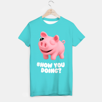 Thumbnail image of Rosa the Pig How you doing Blue T-shirt, Live Heroes