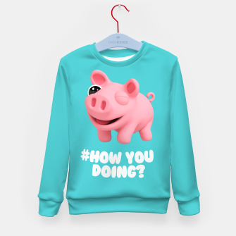 Thumbnail image of Rosa the Pig How you doing Blue Kid's Sweater, Live Heroes