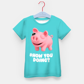Thumbnail image of Rosa the Pig How you doing Blue Kid's T-shirt, Live Heroes