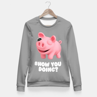 Thumbnail image of Rosa the Pig How you doing Grey Fitted Waist Sweater, Live Heroes