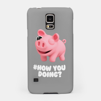 Thumbnail image of Rosa the Pig How you doing Grey Samsung Case, Live Heroes