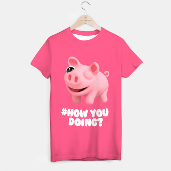 Rosa the Pig How you doing Pink T-shirt thumbnail image