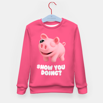 Thumbnail image of Rosa the Pig How you doing Pink Kid's Sweater, Live Heroes
