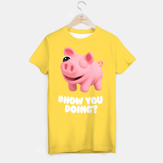 Thumbnail image of Rosa the Pig How you doing Yellow T-shirt, Live Heroes