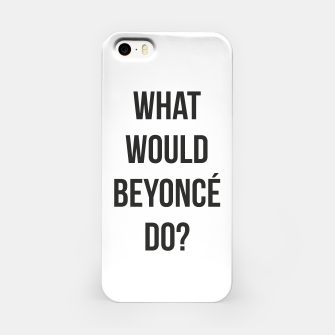 Miniaturka What Would Beyoncé Do? iPhone Case, Live Heroes