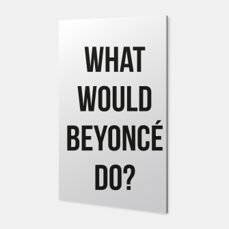 Miniaturka What Would Beyoncé Do? Canvas, Live Heroes