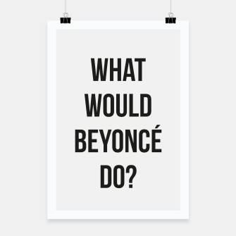 Miniaturka What Would Beyoncé Do? Poster, Live Heroes