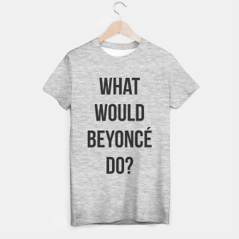 Miniaturka What Would Beyoncé Do? T-shirt regular, Live Heroes