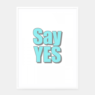 Miniatur Say Yes Framed poster, Live Heroes