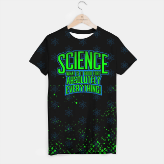 Thumbnail image of Science is Good T-shirt, Live Heroes