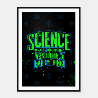 Miniatur Science is Good Framed poster, Live Heroes