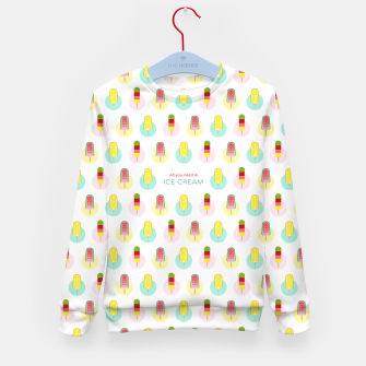 Thumbnail image of All you need is ice cream –  Kindersweatshirt, Live Heroes