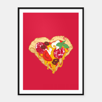 Thumbnail image of Pizza is my true Valentine Framed poster, Live Heroes