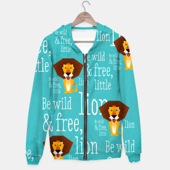 Thumbnail image of Be wild and free, little lion –  Kapuzenpullover, Live Heroes