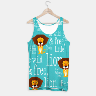 Thumbnail image of Be wild and free, little lion –  Muskelshirt , Live Heroes
