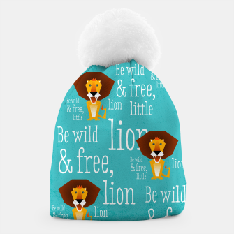 Thumbnail image of Be wild and free, little lion –  Mütze, Live Heroes