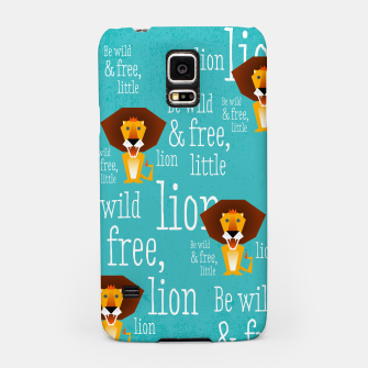 Thumbnail image of Be wild and free, little lion –  Handyhülle für Samsung, Live Heroes