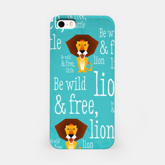 Thumbnail image of Be wild and free, little lion –  iPhone-Hülle, Live Heroes