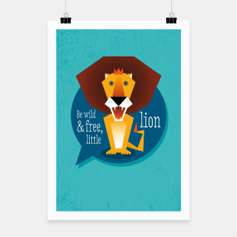 Thumbnail image of Be wild and free, little lion –  Plakat, Live Heroes