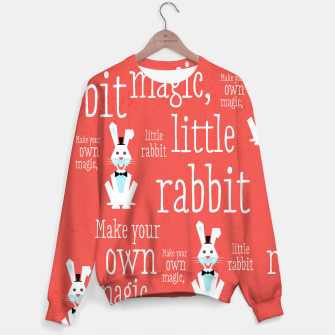 Thumbnail image of Make your own magic, little rabbit –  Sweater, Live Heroes