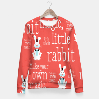 Thumbnail image of Make your own magic, little rabbit –  Fitted Waist Sweater, Live Heroes