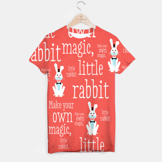 Thumbnail image of Make your own magic, little rabbit –  T-shirt, Live Heroes