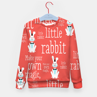 Thumbnail image of Make your own magic, little rabbit –  Kid's Sweater, Live Heroes