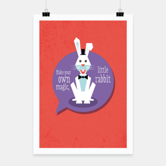 Thumbnail image of Make your own magic, little rabbit –  Poster, Live Heroes
