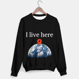 Thumbnail image of I live here earth Sweater, Live Heroes
