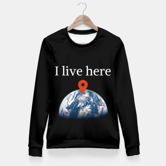 Thumbnail image of I live here earth Fitted Waist Sweater, Live Heroes