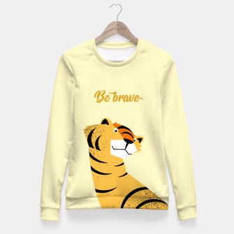 Be brave tiger – Fitted Waist Sweater thumbnail image