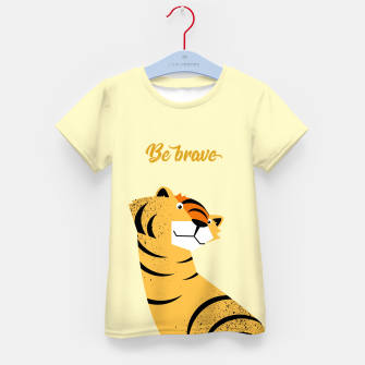 Thumbnail image of Be brave tiger – Kid's T-shirt, Live Heroes
