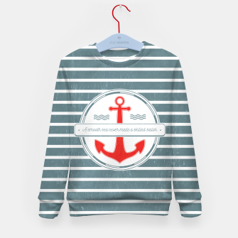 Miniature de image de A Smooth Sea Never Made a Skilled Sailor Kid's Sweater, Live Heroes